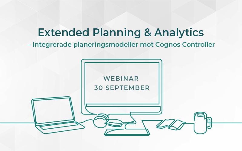 Extended Planning & Analytics – Integrerade planeringsmodeller mot Cognos Controller för att planera, budgetera och prognosticera.